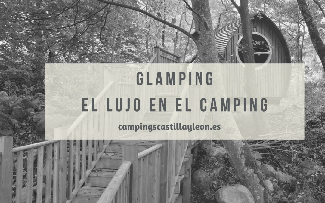 Glamping, el lujo llega a los camping